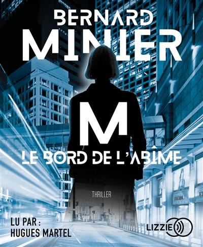 M, le bord de l'abîme / Bernard Minier | Bernard Minier