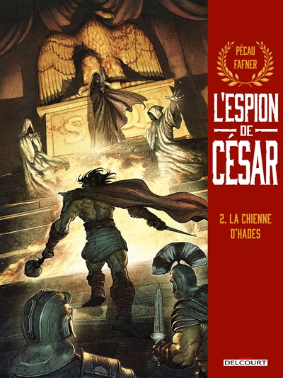 L'espion de César. Vol. 2. La chienne d'Hadès