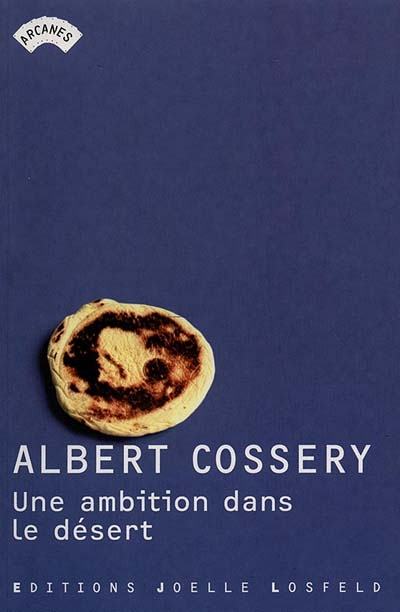 Une ambition dans le désert : roman / Albert Cossery | Cossery, Albert (1913-....). Auteur