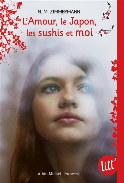 L' amour, le Japon, les sushis et moi / N. M. Zimmermann | Zimmermann, N. M.. Auteur
