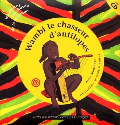 Wambi le chasseur d'antipoles : un conte du Gabon | Montange, Anne