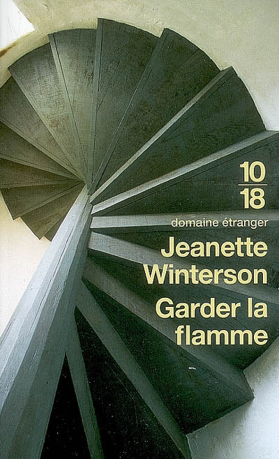 Garder la flamme | Winterson, Jeanette (1959-....). Auteur