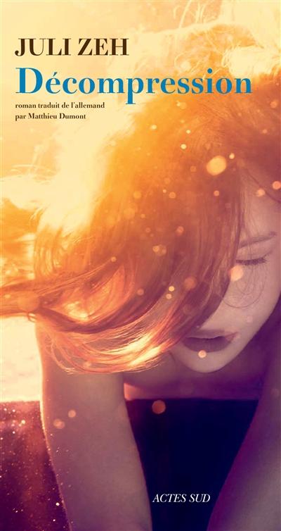 Décompression | Zeh, Juli. Auteur