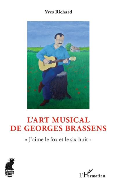 L'art musical de Georges Brassens : j'aime le fox et le six-huit