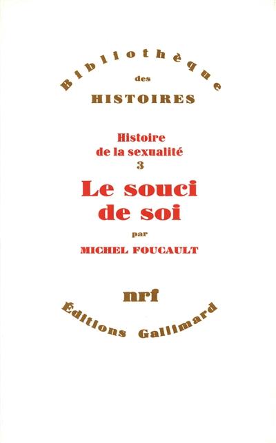 Le Souci de soi / Michel Foucault | Foucault, Michel (1926-1984)