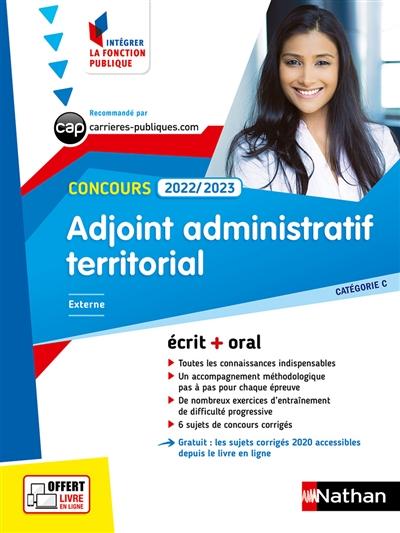 Adjoint administratif territorial, concours 2022-2023 : catégorie C, externe, interne, 3e voie : écrit + oral