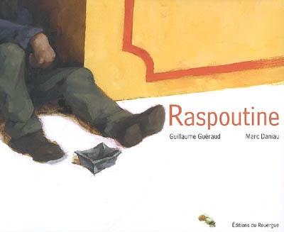 Raspoutine | Guéraud, Guillaume (1972-....). Auteur