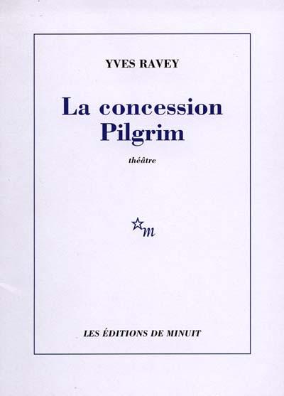 La concession Pilgrim | Yves Ravey (1953-....). Auteur