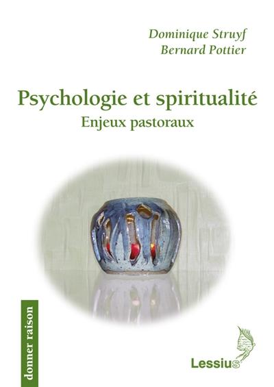 Psychologie et spiritualité : enjeux pastoraux