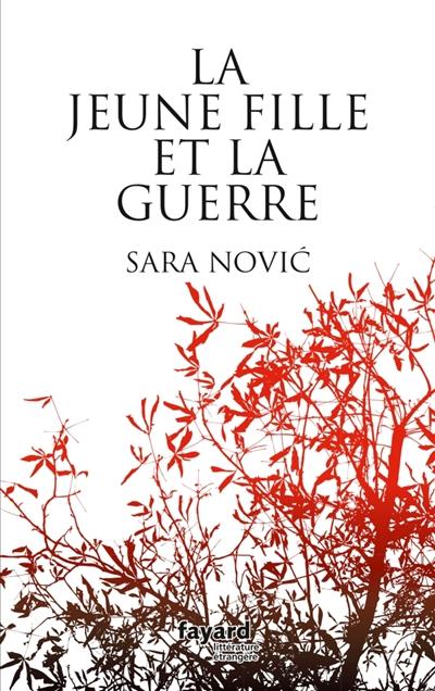 jeune fille et la guerre (La) : roman | Novic, Sara (1988-....). Auteur