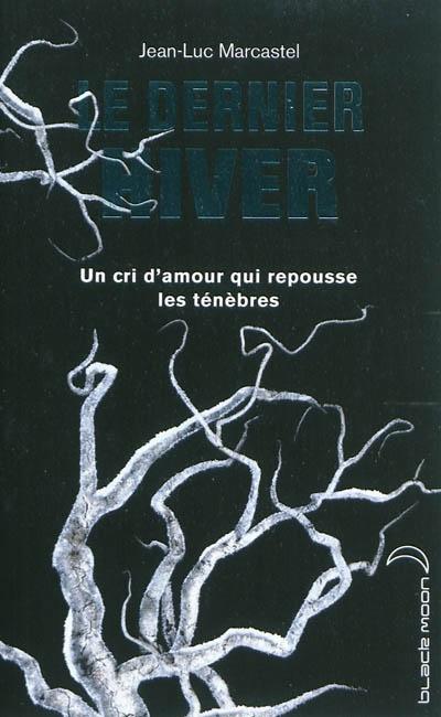 dernier hiver (Le) | Marcastel, Jean-Luc (1969-....)