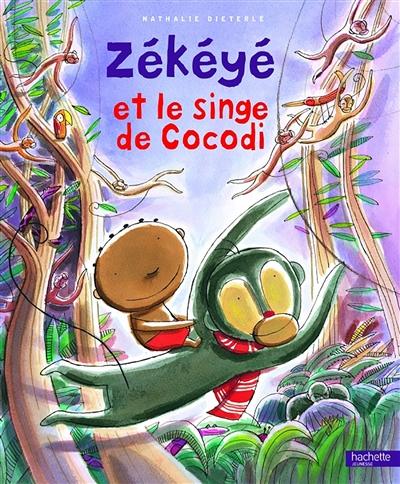 Zékéyé et le singe de Cocodi / Nathalie Dieterlé | Dieterlé, Nathalie (1966-....). Auteur