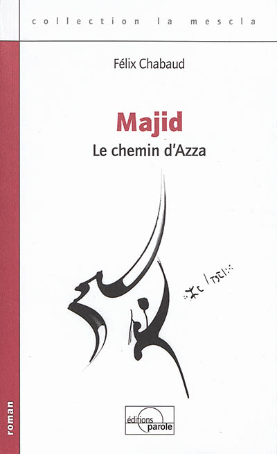 Majid : Le chemin d'Azza   Chabaud, Félix. Auteur