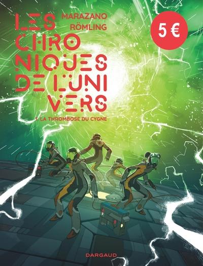 Les chroniques de l'Univers. Vol. 1. La thrombose du cygne