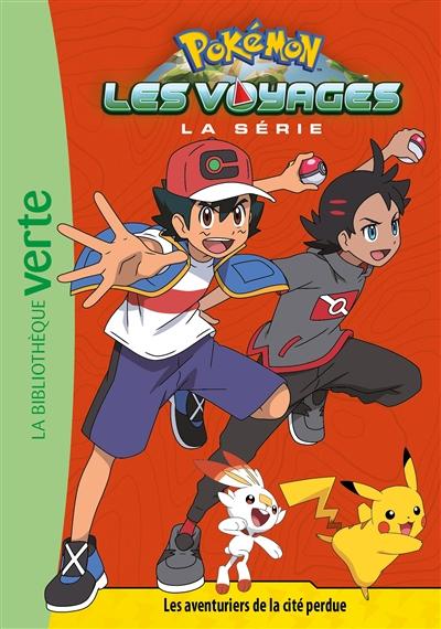 Pokémon : la série Les voyages. Vol. 7. Les aventuriers de la cité perdue