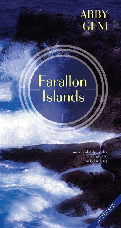 Farallon Islands : roman / Abby Geni | Geni, Abby. Auteur