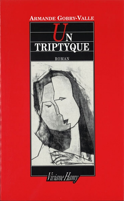 Un Triptyque : roman / Armande Gobry-Valle | Gobry-Valle, Armande