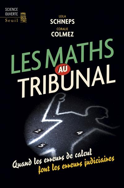 Les maths au tribunal : quand les erreurs de calcul font les erreurs judiciaires |