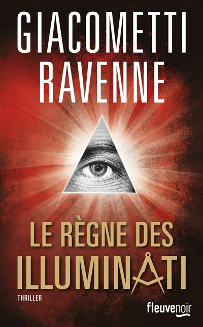 Le règne des Illuminati / Eric Giacometti, Jacques Ravenne, | Giacometti, Eric. Auteur