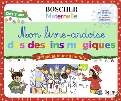 Mon livre-ardoise des dessins magiques : Noël autour du monde