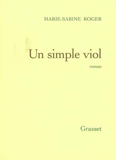 Un simple viol | Roger, Marie-Sabine (1957-....). Auteur
