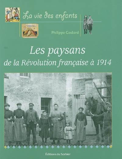 paysans (Les ) : de la Révolution française à 1914   Godard, Philippe (1959-....). Auteur