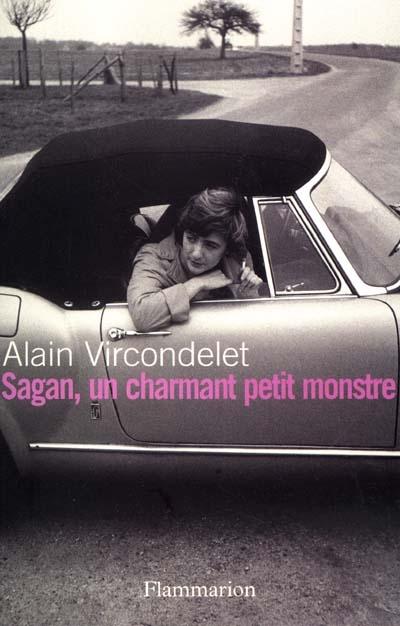 Françoise Sagan : un charmant petit monstre / Alain Vircondelet | Alain Vircondelet