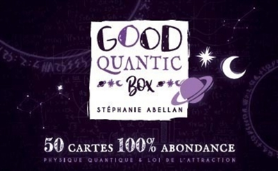 Good quantic box : 50 cartes 100 % abondance : physique quantique & loi de l'attraction