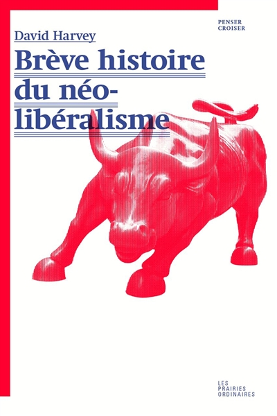 Brève histoire du néo-libéralisme | Harvey, David W. (1935-....)