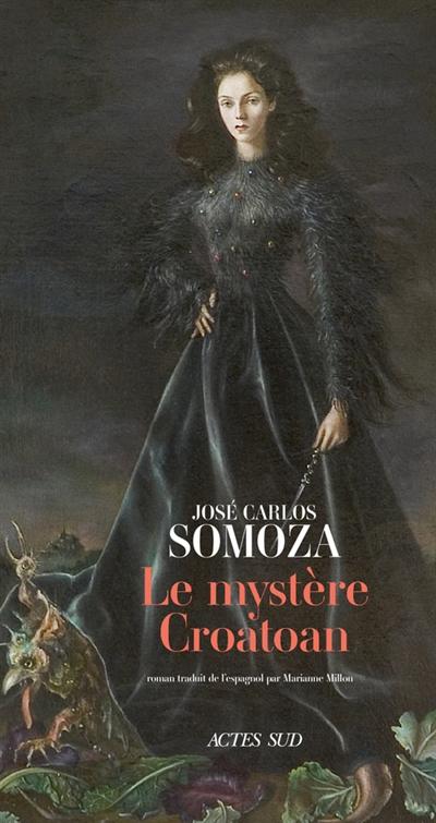 Le mystère Croatoan | Somoza, José Carlos (1959-....). Auteur