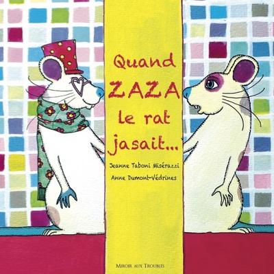 Quand Zaza le rat jasait...  