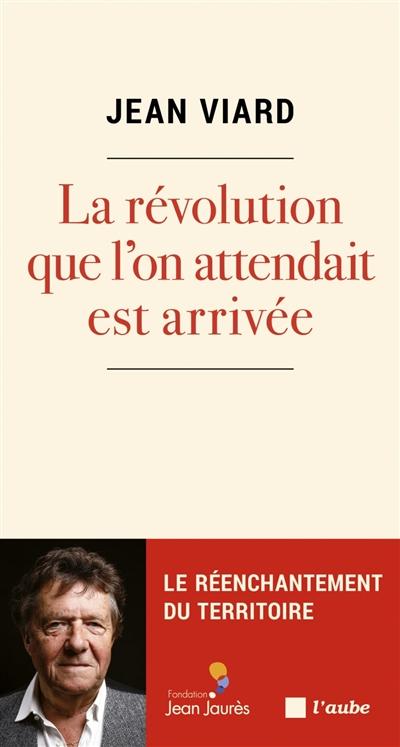 La révolution que l'on attendait est arrivée : le réenchantement du territoire