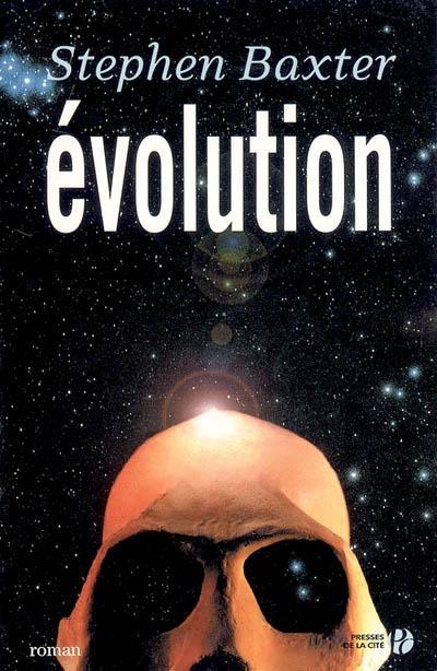 Évolution : roman / Stephen Baxter | Baxter, Stephen (1957-....). Auteur
