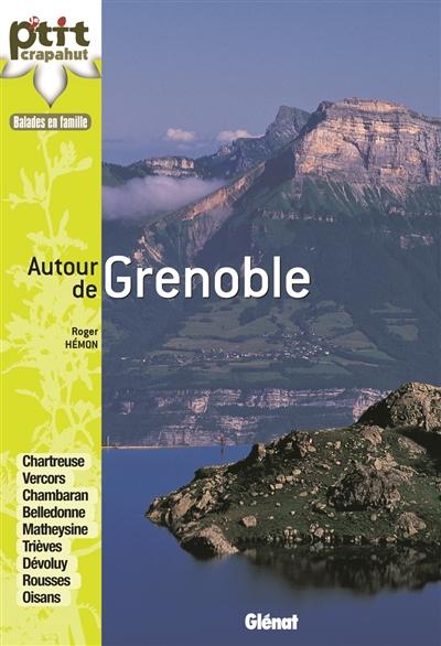 Autour de Grenoble : balades en famille / Roger Hémon | Hémon, Roger (1947-....). Auteur