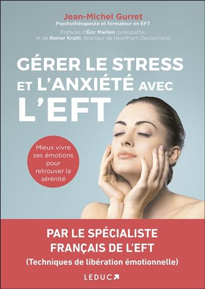 Gérer le stress et l'anxiété avec l'EFT