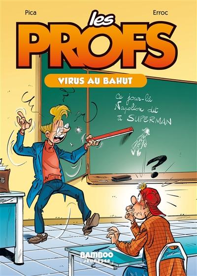 Les profs. Vol. 1. Virus au bahut