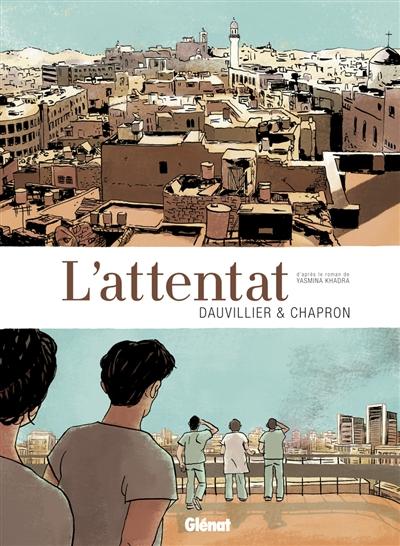 L' attentat / scénario Loïc Dauvillier | Dauvillier, Loïc (1971-....). Auteur