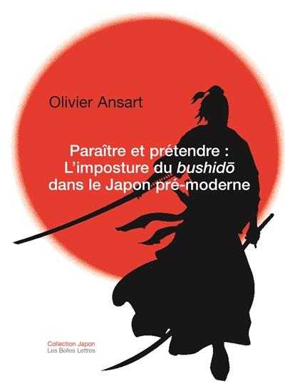 Paraître et prétendre : l'imposture du bushido dans le Japon pré-moderne
