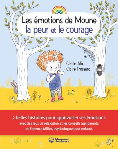 Les émotions de Moune. La peur et le courage