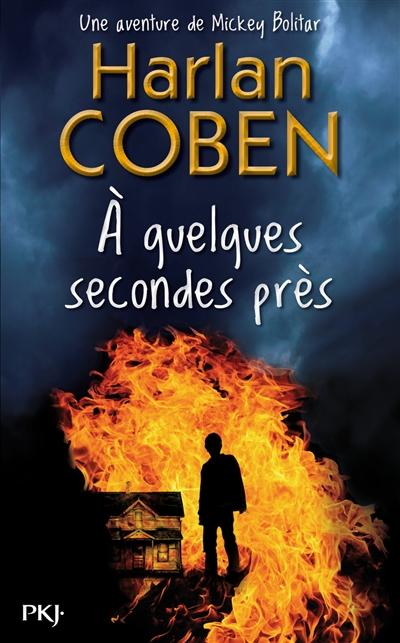 A quelques secondes près / Harlan Coben | Coben, Harlan (1962-....). Auteur