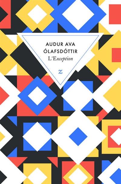 L' exception   Audur Ava Olafsdottir (1958-....). Auteur