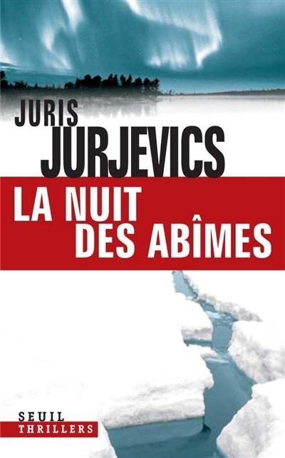 La nuit des abîmes : roman / Juris Jurjevics | Jurjevics, Juris (1943-....). Auteur