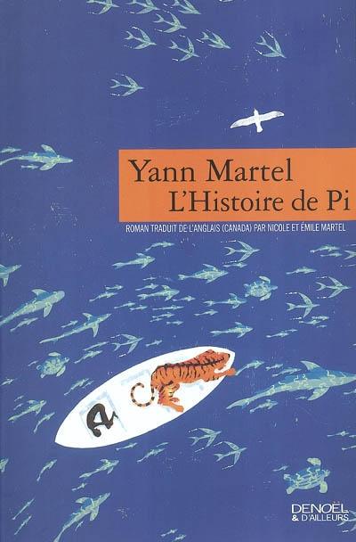 L'histoire de Pi : roman | Yann Martel (1963-....). Auteur