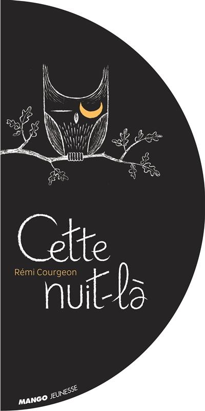 Cette nuit-là | Courgeon, Rémi (1959-....). Auteur