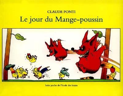 Le Jour du mange-poussin | Ponti, Claude (1948-....). Illustrateur