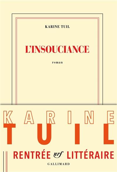 insouciance (L')   Tuil, Karine. Auteur