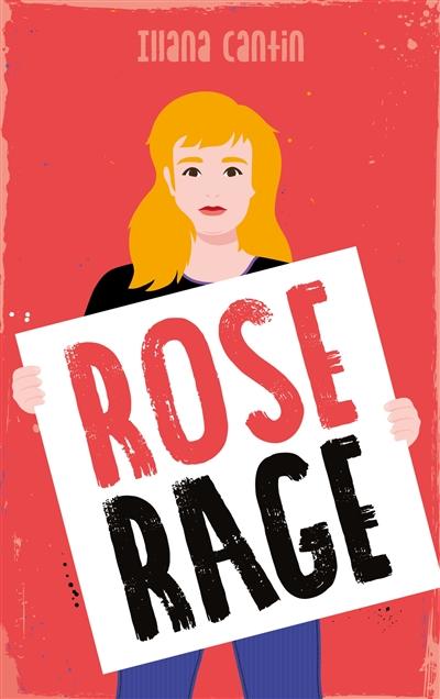 Rose rage / Illana Cantin | Cantin, Illana. Auteur