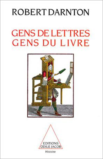 Gens de lettres, gens du livre | Robert Darnton (1939-....). Auteur