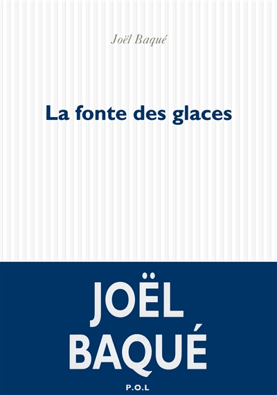 La fonte des glaces / Joël Baqué  