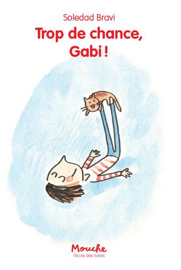 Trop de chance, Gabi ! | Bravi, Soledad (1965-....). Auteur